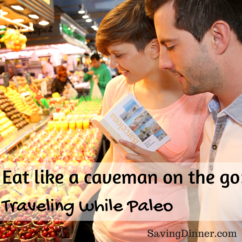 Eat like a caveman on the go- Traveling