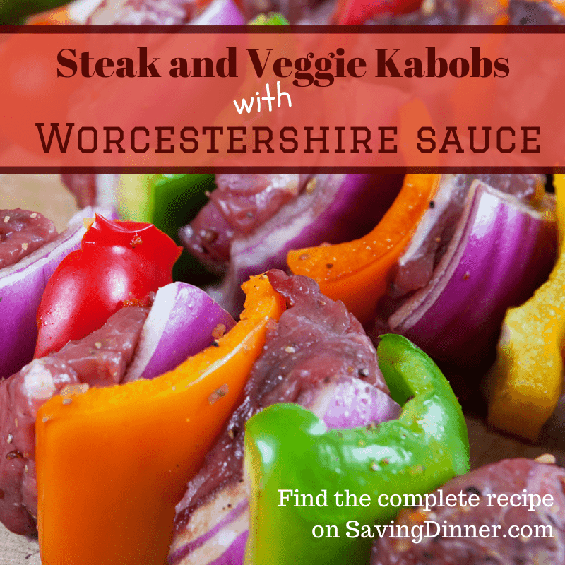 worcestershire Steak and Veggie Kabobs