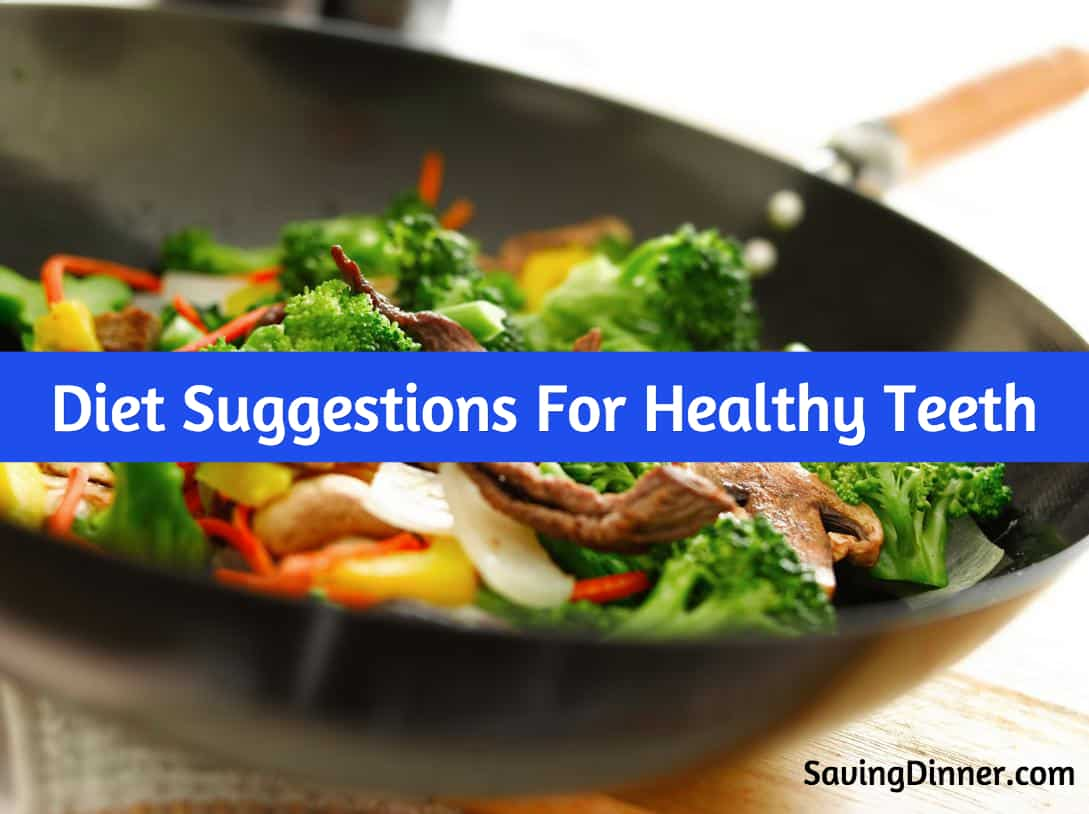 Diet suggestions for healthy teeth