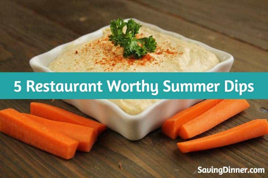 5 Restaurant Worthy Summer Dips