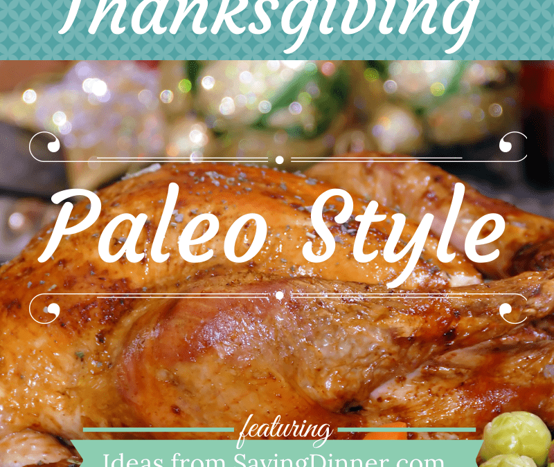 Delicious Thanksgiving – Paleo Style!