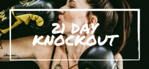 21 Day Knockout | Saving Dinner