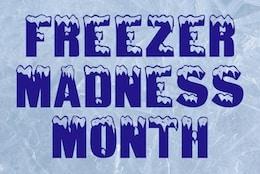 Freezer Madness Month