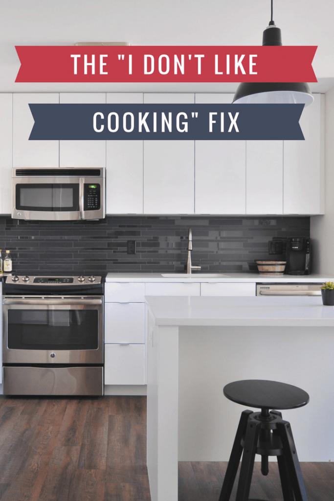 "The ""I Don't Like Cooking"" Fix | SavingDinner.com"